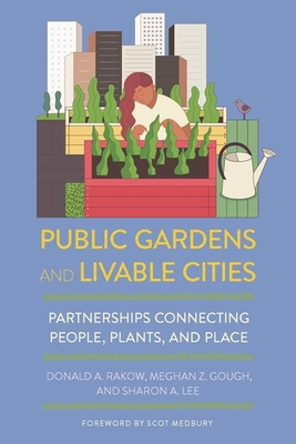 Public Gardens and Livable Cities: Partnerships Connecting People, Plants, and Place Cover Image