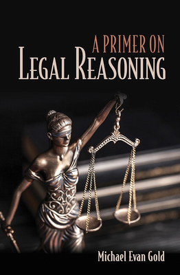 A Primer on Legal Reasoning a Primer on Legal Reasoning Cover Image