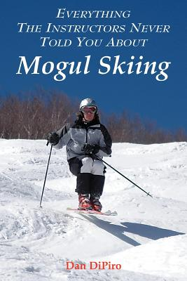 Everything the Instructors Never Told You about Mogul Skiing Cover Image