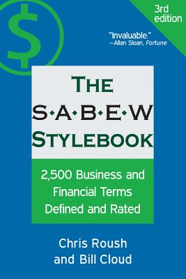 The SABEW Stylebook: 2,500 Business and Financial Terms Defined and Rated Cover Image