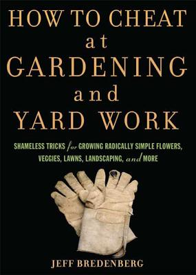 How to Cheat at Gardening and Yard Work Cover