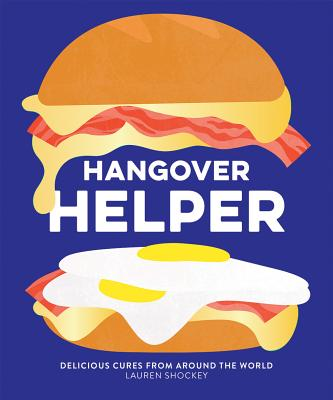 Hangover Helper: Delicious Cures from Around the World Cover Image