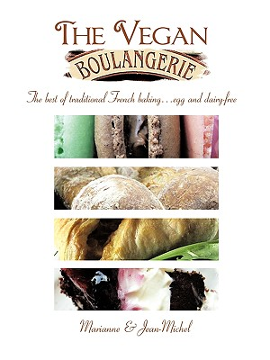 The Vegan Boulangerie: The Best of Traditional French Baking... Egg and Dairy-Free Cover Image