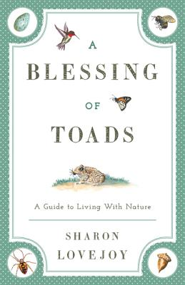 A Blessing of Toads: A Guide to Living with Nature Cover Image