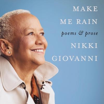 Make Me Rain: Poems & Prose Cover Image