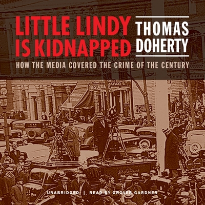 Little Lindy Is Kidnapped: How the Media Covered the Crime of the Century Cover Image