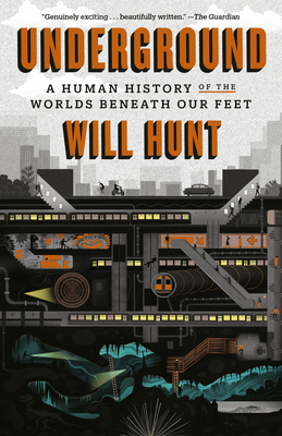 Underground: A Human History of the Worlds Beneath Our Feet Cover Image