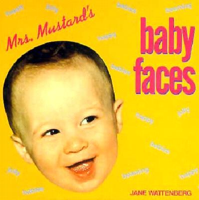 Mrs. Mustard's Baby Faces (Mrs. Mustards #MRSM) Cover Image