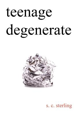Teenage Degenerate: A Memoir That Explores the Depths of Methamphetamine and Drug Addiction Cover Image