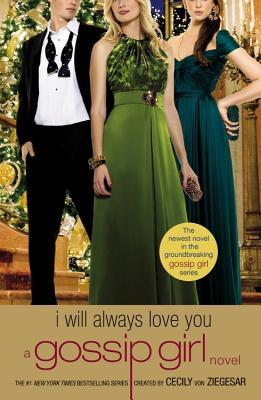 Gossip Girl: I Will Always Love You: A Gossip Girl novel Cover Image