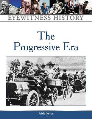 Cover for The Progressive Era (Eyewitness History)