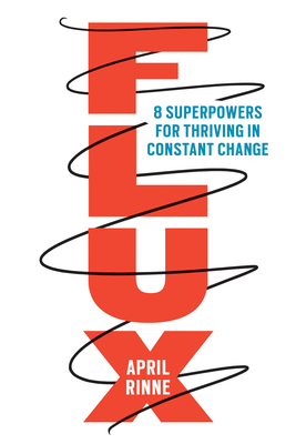 Flux: 8 Superpowers for Thriving in Constant Change Cover Image