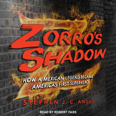 Zorro's Shadow: How a Mexican Legend Became America's First Superhero Cover Image