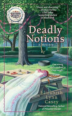 Cover for Deadly Notions (Southern Sewing Circle Mystery #4)