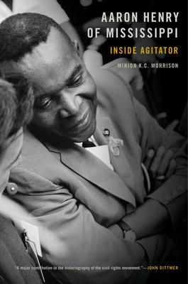 Aaron Henry of Mississippi: Inside Agitator Cover Image
