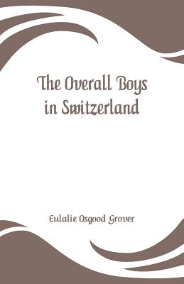 The Overall Boys in Switzerland Cover Image