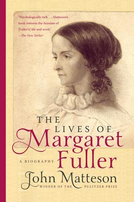 The Lives of Margaret Fuller: A Biography Cover Image