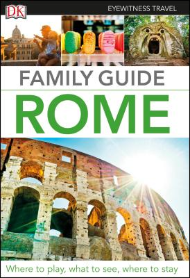 DK Eyewitness Family Guide Rome (Travel Guide) Cover Image