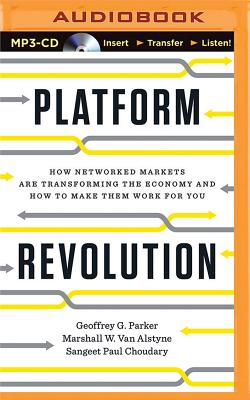 Platform Revolution: How Networked Markets Are Transforming the Economy--And How to Make Them Work for You Cover Image