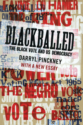 Blackballed: The Black Vote and US Democracy: With a New Essay Cover Image