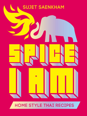 Spice I Am: Home Style Thai Recipes Cover Image