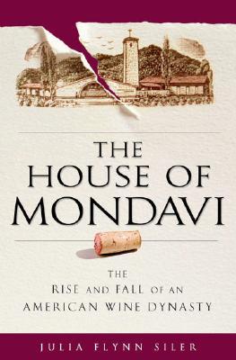 The House of Mondavi Cover