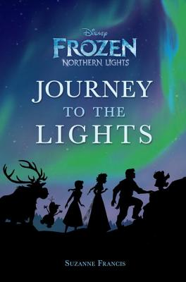 Journey to the Lights (Disney: Frozen Northern Lights)