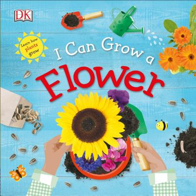 I Can Grow a Flower (Library Edition) Cover Image