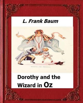 Dorothy and the Wizard in Oz by: L. Frank Baum Cover Image