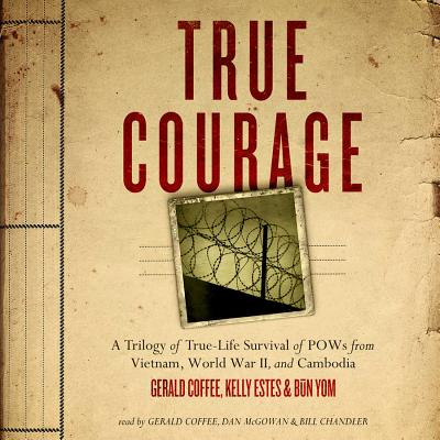 True Courage: A Trilogy of True-Life Survival of POWs from Vietnam, World War II, and Cambodia (Made for Success) Cover Image