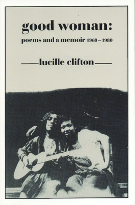 Good Woman: Poems and a Memoir 1969-1980 (American Poets Continuum #14) Cover Image