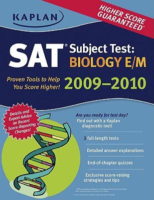 Kaplan SAT Subject Test: Biology E/M 2009-2010 Edition