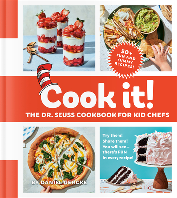 Cook It! the Dr. Seuss Cookbook for Kid Chefs: 50+ Yummy Recipes Cover Image