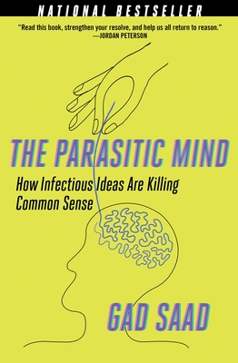 The Parasitic Mind: How Infectious Ideas Are Killing Common Sense Cover Image