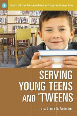 Cover for Serving Young Teens and 'Tweens (Libraries Unlimited Professional Guides for Young Adult Librarians)