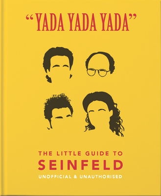 Yada Yada Yada: The Little Guide to Seinfeld Cover Image