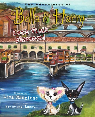 Let's Visit Florence!: Adventures of Bella & Harry Cover Image