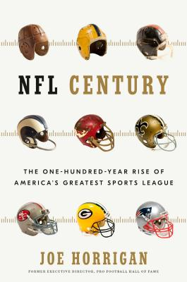 NFL Century: The One-Hundred-Year Rise of America's Greatest Sports League Cover Image
