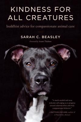 Kindness for All Creatures: Buddhist Advice for Compassionate Animal Care Cover Image