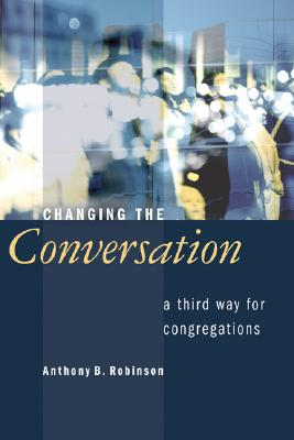 Changing the Conversation: A Third Way for Congregations Cover Image