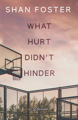 What Hurt Didn't Hinder: A Memoir Cover Image