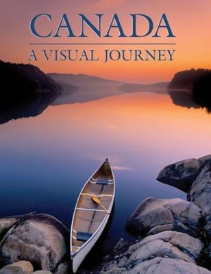 Canada: A Visual Journey Cover Image