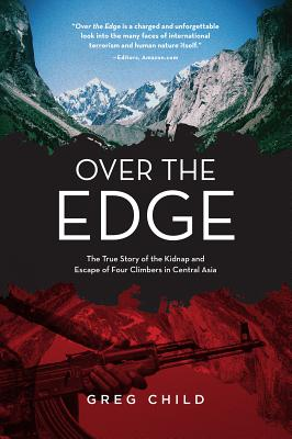 Over the Edge: The True Story of the Kidnap and Escape of Four Climbers in Central Asia Cover Image