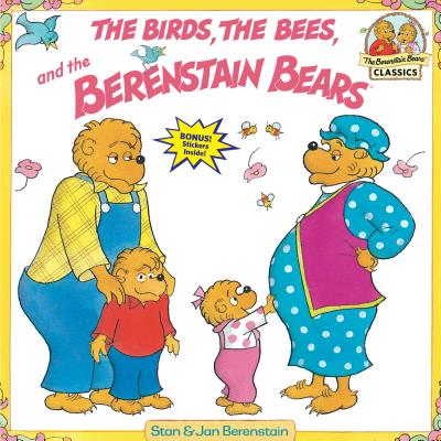 Berenstain Bears & the Birds, the Bees, and the Berenstain Bears Cover