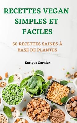 Recettes Vegan Simples Et Faciles Cover Image