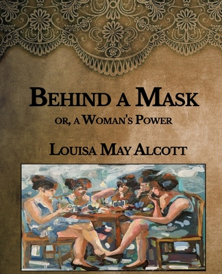 Behind a Mask: or, a Woman's Power- Large Print Cover Image