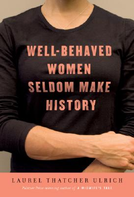 Well-Behaved Women Seldom Make History Cover