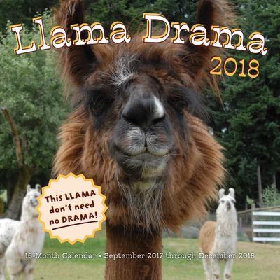 Llama Drama 2018: 16 Month Calendar Includes September 2017 Through December 2018 Cover Image