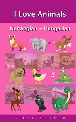 I Love Animals Norwegian - Hungarian Cover Image