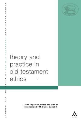 Theory and Practice in Old Testament Ethics Cover